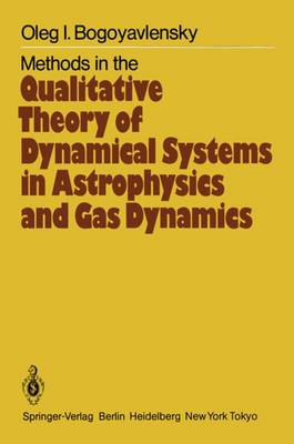Methods in the Qualitative Theory of Dynamical Systems in Astrophysics and Gas Dynamics