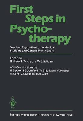 First Steps in Psychotherapy: Teaching Psychotherapy to Medical Students and General Practitioners