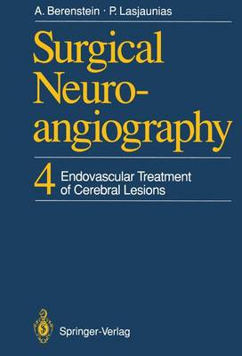 Surgical Neuroangiography: v. 4: Endovascular Treatment of Cerebral Lesions