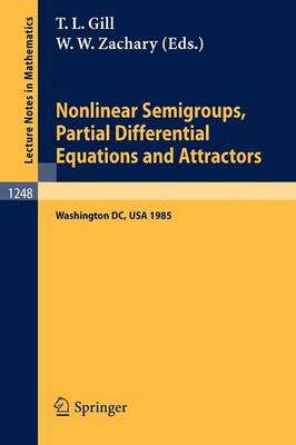 Nonlinear Semigroups, Partial Differential Equations and Attractors: Proceedings of a Symposium held in Washington, DC, August 5-8, 1985