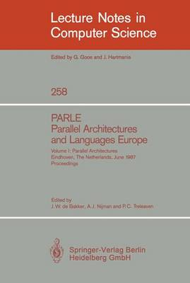 PARLE Parallel Architectures and Languages Europe: Vol.1: Parallel Architectures, Eindhoven, The Netherlands, June 15-19, 1987; Proceedings