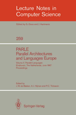 PARLE Parallel Architectures and Languages Europe: Vol. 2: Parallel Languages, Eindhoven, The Netherlands, June 15-19, 1987; Proceedings