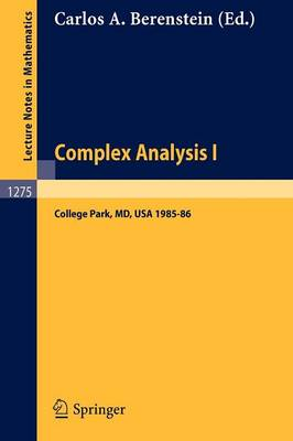 Complex Analysis I: Proceedings of the Special Year Held at the University of Maryland, College Park, 1985-86