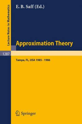 Approximation Theory. Tampa: Proceedings of a Seminar held in Tampa, Florida, 1985 - 1986