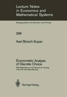 Econometric Analysis of Discrete Choice: With Applications on the Demand for Housing in the U.S. and West-Germany
