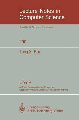 Co-oP: A Group Decision Support System for Cooperative Multiple Criteria Group Decision Making