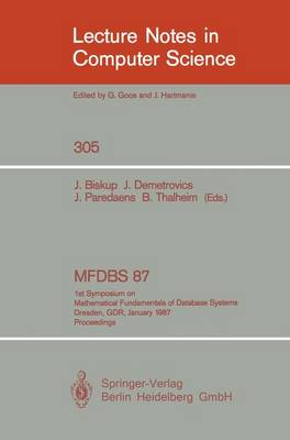 MFDBS 87: 1st Symposium on Mathematical Fundamentals of Database Systems, Dresden, GDR, January 19-23, 1987. Proceedings