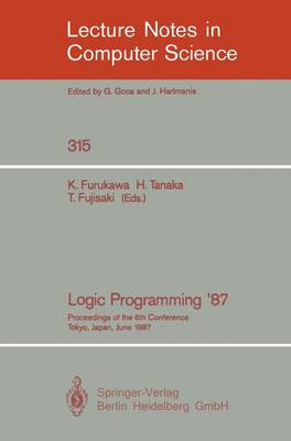 Logic Programming '87: Proceedings of the 6th Conference Tokyo, Japan, June 22-24, 1987