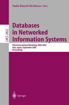 Databases in Networked Information Systems: Third International Workshop, DNIS 2003, Aizu, Japan, September 22-24, 2003, Proceedings