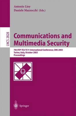 Communications and Multimedia Security. Advanced Techniques for Network and Data Protection: 7th IFIP TC-6 TC-11 International Conference, CMS 2003, Torino, Italy, October 2-3, 2003, Proceedings