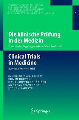 Die Klinische Prufung in der Medizin /Clinical Trials in Medicine: Europaische Regelungswerke auf dem Prufstand / European Rules on Trial