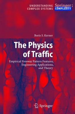 The Physics of Traffic: Empirical Freeway Pattern Features, Engineering Applications, and Theory