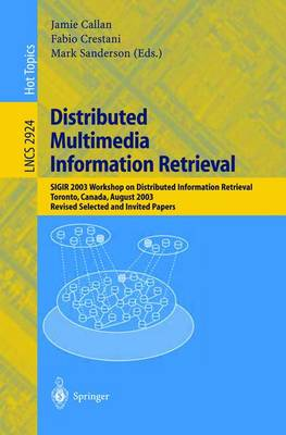 Distributed Multimedia Information Retrieval: SIGIR 2003 Workshop on Distributed Information Retrieval, Toronto, Canada, August 1, 2003, Revised Selected and Invited Papers