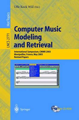 Computer Music Modeling and Retrieval: International Symposium, CMMR 2003, Montpellier, France, May 26-27, 2003, Revised Papers