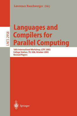 Languages and Compilers for Parallel Computing: 16th International Workshop, LCPC 2003, College Sation, TX, USA, October 2-4, 2003, Revised Papers