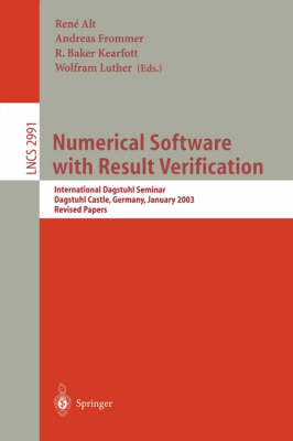 Numerical Software with Result Verification: International Dagstuhl Seminar, Dagstuhl Castle, Germany, January 19-24, 2003, Revised Papers