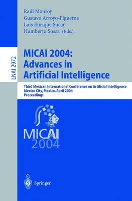 MICAI 2004: Advances in Artificial Intelligence: Third Mexican International Conference on Artificial Intelligence, Mexico City, Mexico, April 26-30, 2004, Proceedings
