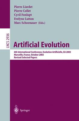 Artificial Evolution: 6th International Conference, Evolution Artificielle, EA 2003, Marseilles, France, October 27-30, 2003, Revised Selected Papers