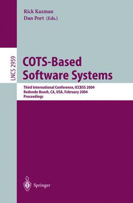 COTS-Based Software Systems: Third International Conference, ICCBSS 2004, Redondo Beach, CA, USA, February 1-4, 2004, Proceedings