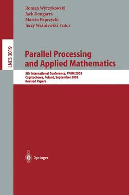 Parallel Processing and Applied Mathematics: 5th International Conference, PPAM 2003, Czestochowa, Poland, September 7-10, 2003. Revised Papers