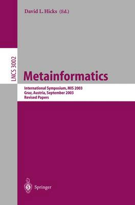 Metainformatics: International Symposium, MIS 2003, Graz, Austria, September 17-20, 2003, Revised Papers
