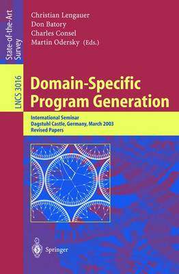 Domain-Specific Program Generation: International Seminar, Dagstuhl Castle, Germany, March 23-28, 2003, Revised Papers