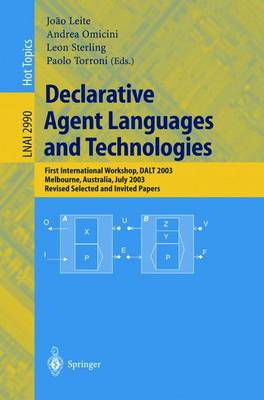 Declarative Agent Languages and Technologies: First International Workshop, DALT 2003, Melbourne, Australia, July 15, 2003, Revised Selected and Invited Papers
