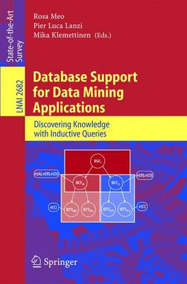 Database Support for Data Mining Applications: Discovering Knowledge with Inductive Queries