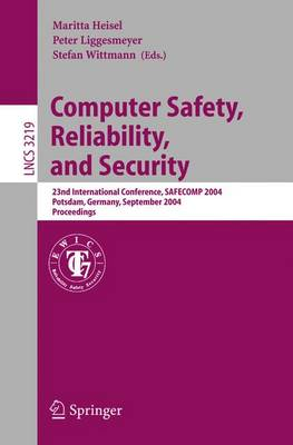 Computer Safety, Reliability, and Security: 23rd International Conference, SAFECOMP 2004, Potsdam, Germany, September 21-24,2004, Proceedings