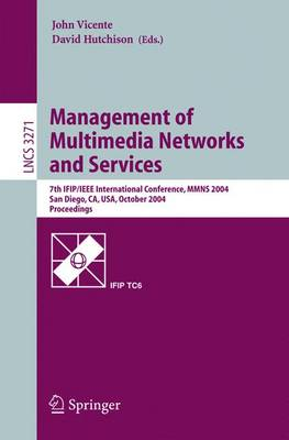 Management of Multimedia Networks and Services: 7th IFIP/IEEE International Conference, MMNS 2004, San Diego, CA, USA, October 3-6, 2004. Proceedings