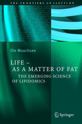 Life - As a Matter of Fat: The Emerging Science of Lipidomics