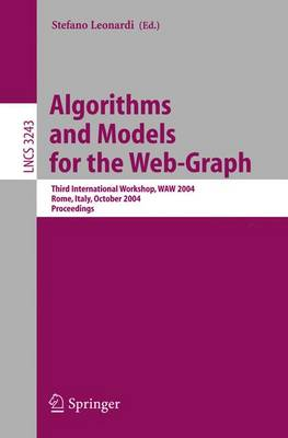 Algorithms and Models for the Web-Graph: Third International Workshop, WAW 2004, Rome, Italy, October 16, 2004. Proceedings