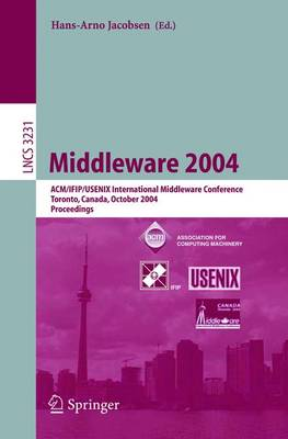 Middleware 2004: ACM/IFIP/USENIX International Middleware Conference, Toronto, Canada, October 18-20, 2004, Proceedings