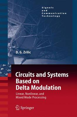 Circuits and Systems Based on Delta Modulation: Linear, Nonlinear and Mixed Mode Processing
