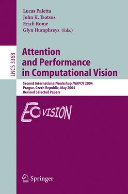 Attention and Performance in Computational Vision: Second International Workshop, WAPCV 2004, Prague, Czech Republic, May 15, 2004, Revised Selected Papers