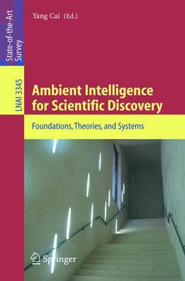 Ambient Intelligence for Scientific Discovery: Foundations, Theories, and Systems