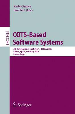 COTS-Based Software Systems: 4th International Conference, ICCBSS 2005, Bilbao, Spain, February 7-11, 2005, Proceedings