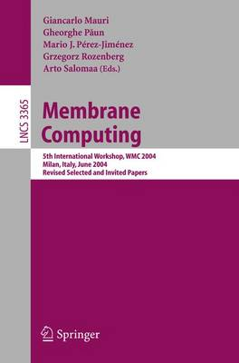 Membrane Computing: 5th International Workshop, WMC 2004, Milan, Italy, June 14-16, 2004, Revised Selected and Invited Papers