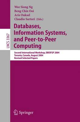 Databases, Information Systems, and Peer-to-Peer Computing: Second International Workshop, DBISP2P 2004, Toronto, Canada, August 29-30, 2004, Revised Selected Papers