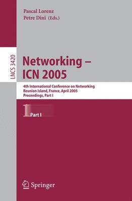 Networking -- ICN 2005: 4th International Conference on Networking, Reunion Island, France, April 17-21, 2005, Proceedings, Part I