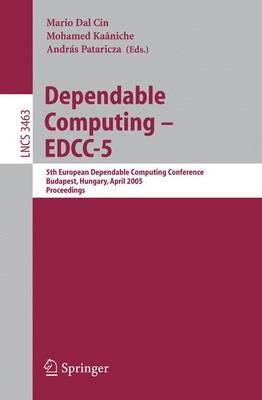 Dependable Computing - EDCC 2005: 5th European Dependable Computing Conference, Budapest, Hungary, April 20-22, 2005, Proceedings