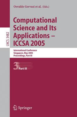 Computational Science and Its Applications - ICCSA 2005: International Conference, Singapore, May 9-12. 2005, Proceedings, Part III