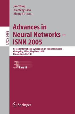 Advances in Neural Networks - ISNN 2005: Second International Symposium on Neural Networks, Chongqing, China, May 30 - June 1, 2005, Proceedings, Part III