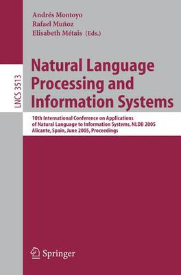 Natural Language Processing and Information Systems: 10th International Conference on Applications of Natural Language to Information Systems, NLDB 2005, Alicante, Spain, June 15-17, Proceedings