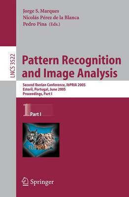 Pattern Recognition and Image Analysis: Second Iberian Conference, IbPRIA 2005, Estoril, Portugal, June 7-9, 2005, Proceedings, Part 1