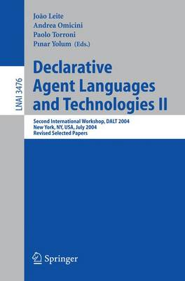 Declarative Agent Languages and Technologies II: Second International Workshop, DALT 2004, New York, NY, USA, July 19, 2004, Revised Selected Papers