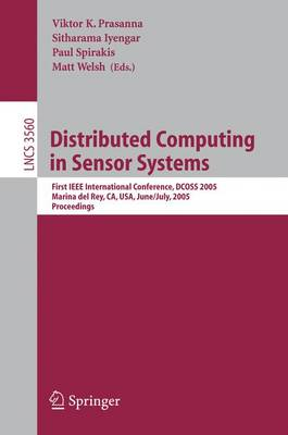 Distributed Computing in Sensor Systems: First IEEE International Conference, DCOSS 2005, Marina del Rey, CA, USA, June 30-July 1, 2005, Proceedings