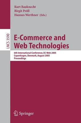 E-Commerce and Web Technologies: 6th International Conference, EC-Web 2005, Copenhagen, Denmark, August 23-26, 2005, Proceedings