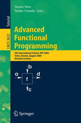 Advanced Functional Programming: 5th International School, AFP 2004, Tartu, Estonia, August 14-21, 2004, Revised Lectures