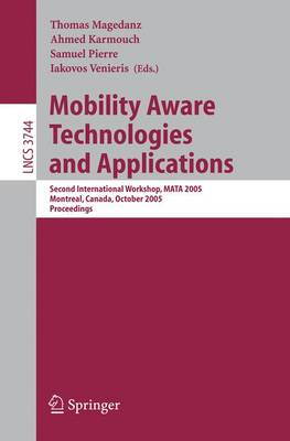 Mobility Aware Technologies and Applications: Second International Workshop, MATA 2005, Montreal, Canada, October 17 -- 19, 2005, Proceedings
